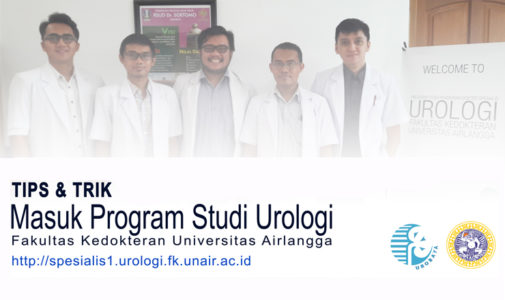 Tips and Trick for the Candidate of Urologic Surabaya Residents